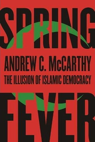 Mark Levin: Interview with Andrew McCarthy, Author of &quot;Spring Fever: The Illusion of Islamic Democracy&quot;