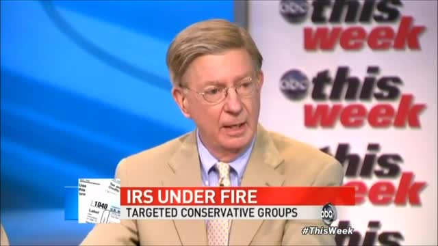 George Will: If Bush Had IRS Going After Progressives &#039;We Would Have All Hell Breaking Loose&#039;