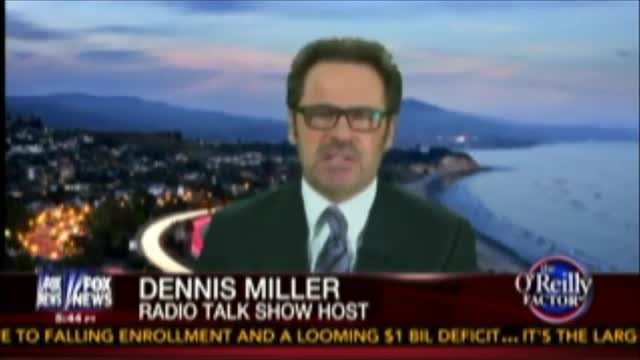 Dennis Miller: 'The American Media is in an Abusive Relationship With Obama'