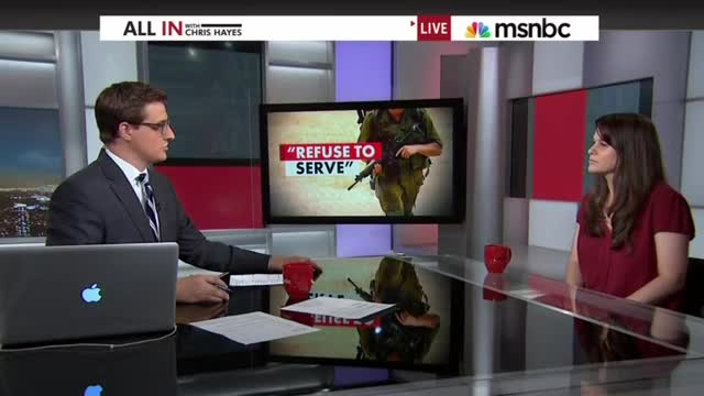 MSNBC's Hayes Hails 'Gutsy' Israeli Reservist Who Refuses to Serve if Called Up
