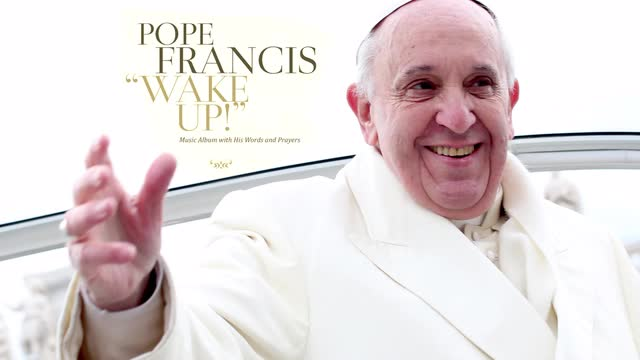 "Pope Francis' prog rock single, titled, ""Wake Up! Go! Go! Forward!"""