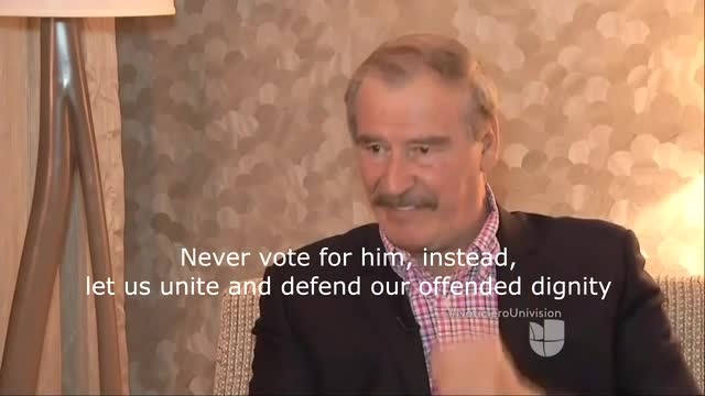 Vicente Fox Calls for Vote Against Trump