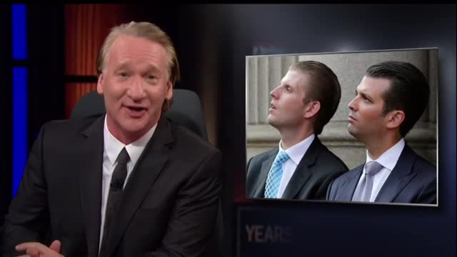 Maher: Trump's Sons 'Murder Prostitutes While Discussing Phil Collins'